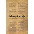 Mina, õpetaja. Valik eesti õpetajate mälestusi elust ja koolist aastatel 1940–2010
