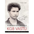 Vabadustahtega KGB vastu. Mälestused