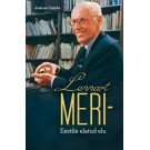 Lennart Meri - Eestile elatud elu